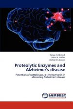 Proteolytic Enzymes and Alzheimer's disease