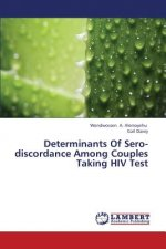 Determinants Of Sero-discordance Among Couples Taking HIV Test