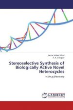 Stereoselective Synthesis of Biologically Active Novel Heterocycles
