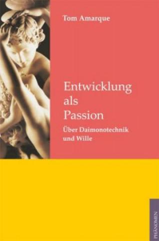 Entwicklung als Passion