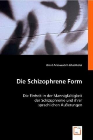 Die Schizophrene Form