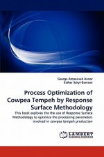 Process Optimization of Cowpea Tempeh by Response Surface Methodology