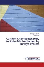 Calcium Chloride Recovery in Soda Ash Production by Solvay's Process