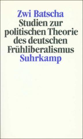 Studien zur politischen Theorie des deutschen Frühliberalismus