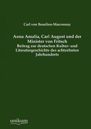 Anna Amalia, Carl August Und Der Minister Von Fritsch