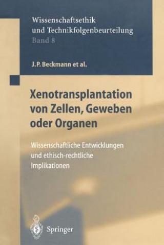 Xenotransplantation von Zellen, Geweben oder Organen