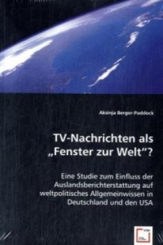TV-Nachrichten als Fenster zur Welt?