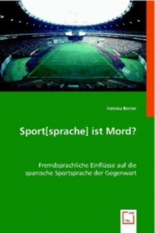 Sport[sprache] ist Mord?