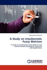 A Study on Intuitionistic Fuzzy Matrices