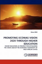 Promoting Ecowas Vision 2020 Through Higher Education