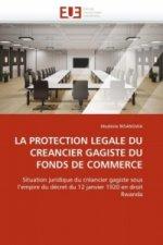 LA PROTECTION LEGALE DU CREANCIER GAGISTE DU FONDS DE COMMERCE