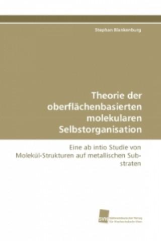 Theorie der oberflächenbasierten molekularen Selbstorganisation