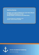 Analysis of Cultural Differences and their Effects on Marketing Products in the United States of America and Germany: A Cultural Approach to Marketing