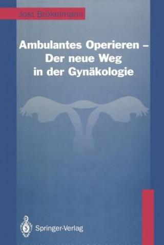 Ambulantes Operieren - der Neue Weg in der Gynakologie