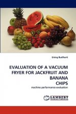 Evaluation of a Vacuum Fryer for Jackfruit and Banana Chips