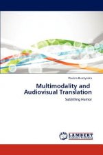 Multimodality and Audiovisual Translation
