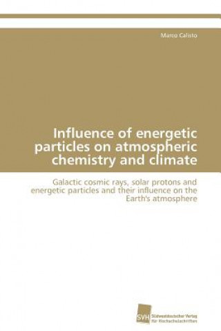 Influence of Energetic Particles on Atmospheric Chemistry and Climate