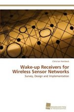 Wake-up Receivers for Wireless Sensor Networks