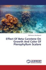 Effect Of Beta Carotene On Growth And Color Of Pterophyllum Scalare