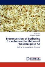 Bioconversion of Berberine for enhanced inhibition of Phospholipase A2