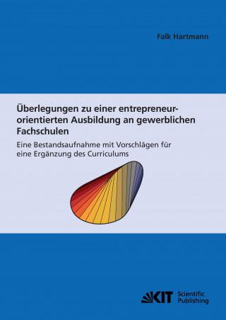 Überlegungen zu einer entrepreneur-orientierten Ausbildung an gewerblichen Fachschulen