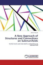 A New Approach of Structures and Connections on Submanifolds