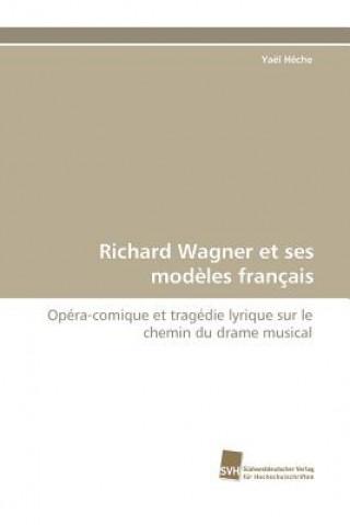 Richard Wagner Et Ses Modeles Francais