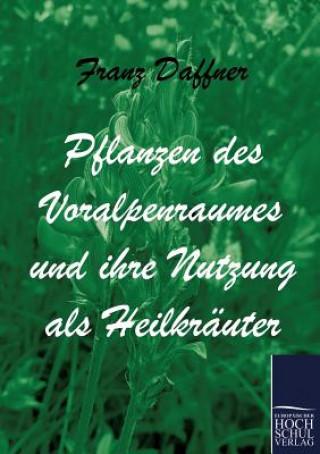 Pflanzen Des Voralpenraumes Und Ihre Nutzung ALS Heilkrauter