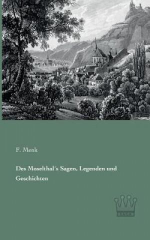 Des Moselthals Sagen, Legenden und Geschichten