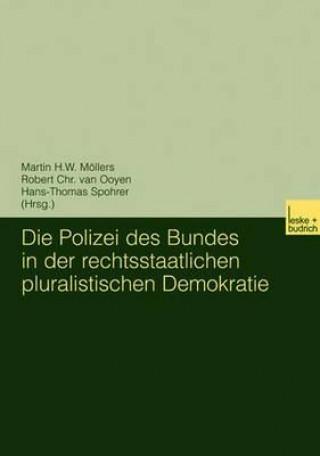 Polizei Des Bundes in Der Rechtsstaatlichen Pluralistischen Demokratie