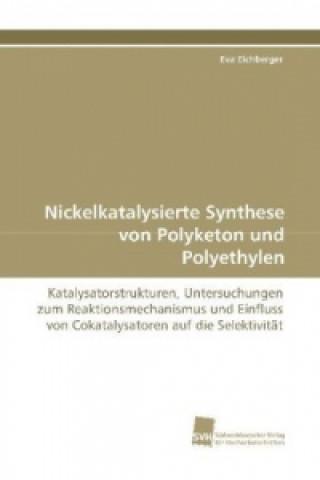 Nickelkatalysierte Synthese von Polyketon und Polyethylen