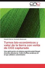 Turnos bio-económicos y valor de la tierra con venta de CO2 capturado