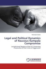 Legal and Political Dynamics of Raucous Kampala Compromise