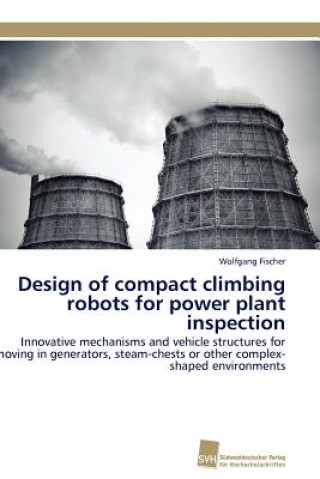 Design of Compact Climbing Robots for Power Plant Inspection