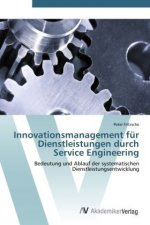 Innovationsmanagement für Dienstleistungen durch Service Engineering