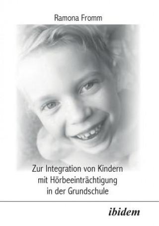 Zur Integration von Kindern mit H rbeeintr chtigung in der Grundschule.