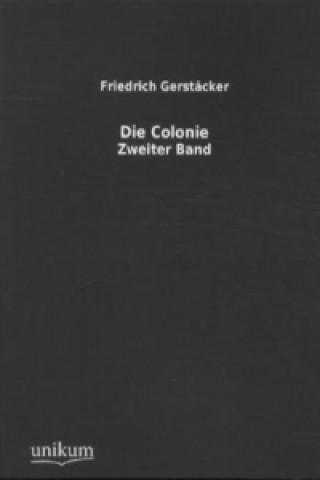 Die Colonie. Bd.2