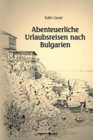 Abenteuerliche Urlaubsreisen nach Bulgarien