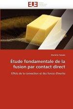 Étude fondamentale de la fusion par contact direct