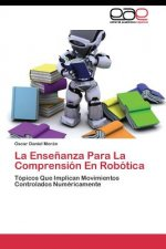 Ensenanza Para La Comprension En Robotica