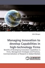 Managing Innovation to develop Capabilities in high-technology Firms