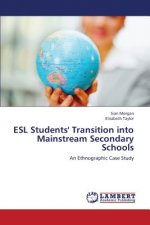 ESL Students' Transition into Mainstream Secondary Schools