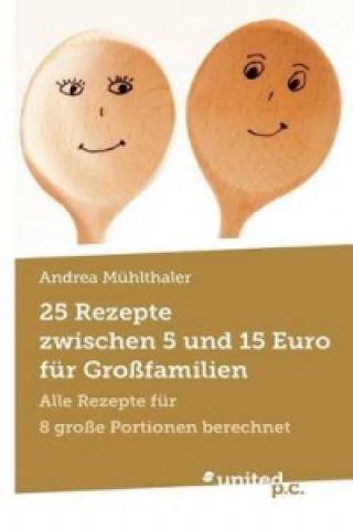 25 Rezepte zwischen 5 und 15 Euro für Großfamilien