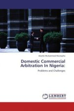 Domestic Commercial Arbitration In Nigeria: