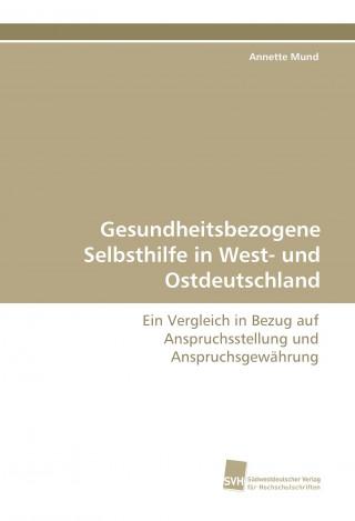 Gesundheitsbezogene Selbsthilfe in West- und Ostdeutschland