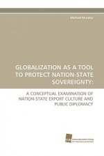 Globalization as a Tool to Protect Nation-State Sovereignty
