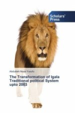 The Transformation of Igala Traditional political System upto 2003