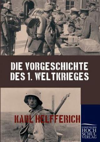 Vorgeschichte Des 1. Weltkrieges