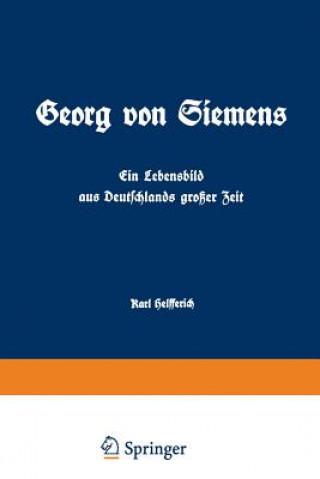 Georg Von Siemens Ein Lebensbild Aus Deutschlands Gro er Zeit
