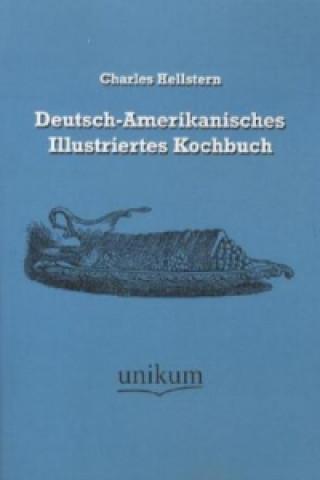 Deutsch-Amerikanisches Illustriertes Kochbuch